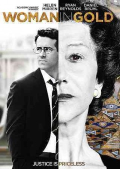 Woman in gold /  The Weinstein Company and BBC Films present an Origin Pictures production ; produced by David M. Thompson, Kris Thykier ; written by Alexi Kaye Campbell ; directed by Simon Curtis.