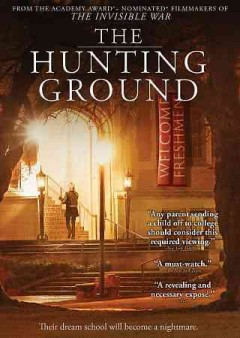 The hunting ground /  directed by Kirby Dick ; produced by Amy Ziering. - directed by Kirby Dick ; produced by Amy Ziering.