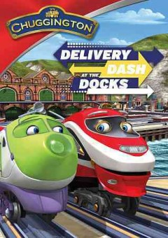 Chuggington: Delivery Dash at the Docks.