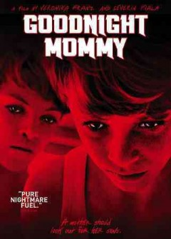 Goodnight mommy /  Ulrich Seidl Film Produktion GmbH ; directed by Severin Fiala and Veronika Franz. - Ulrich Seidl Film Produktion GmbH ; directed by Severin Fiala and Veronika Franz.