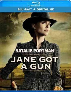 Jane got a gun /  1821 Pictures ; Handsomecharlie Films ; WeatherVane Productions ; written by Brian Duffield, Anthony Tambakis and Joel Edgerton ; director, Gavin O'Connor. - 1821 Pictures ; Handsomecharlie Films ; WeatherVane Productions ; written by Brian Duffield, Anthony Tambakis and Joel Edgerton ; director, Gavin O'Connor.