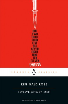Twelve angry men - Reginald Rose ; introduction by David Mamet.
