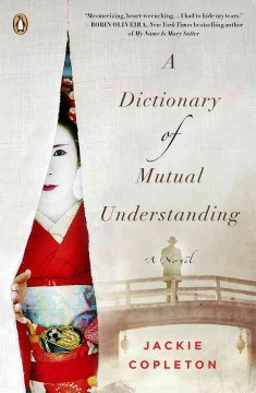 Dictionary of mutual understanding : a novel / Jackie Copleton.