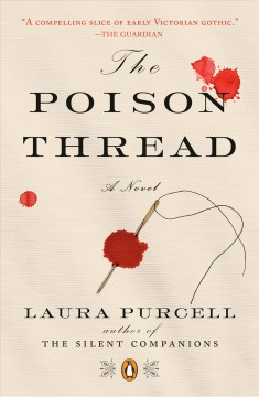 The poison thread /  Laura Purcell. - Laura Purcell.