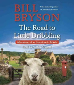 The road to Little Dribbling : adventures of an American in Britain / Bill Bryson. - Bill Bryson.