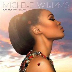 Journey to freedom - Michelle Williams.