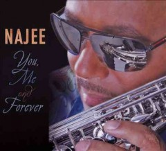 You, me and forever /  Najee. - Najee.