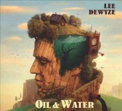 Oil & water /  all songs written by Lee DeWyze. - all songs written by Lee DeWyze.