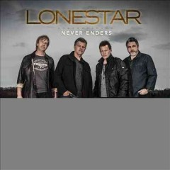 Never enders /  Lonestar. - Lonestar.
