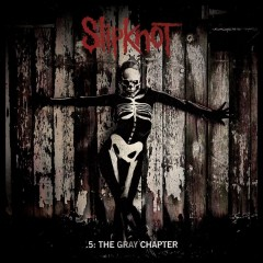 .5 : the gray chapter - Slipknot.