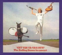 Get yer ya-ya's out! : the Rolling Stones in concert.