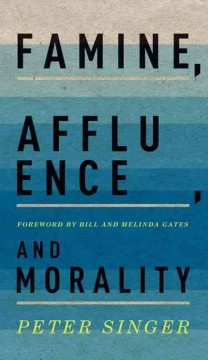 Famine, affluence, and morality /  Peter Singer.