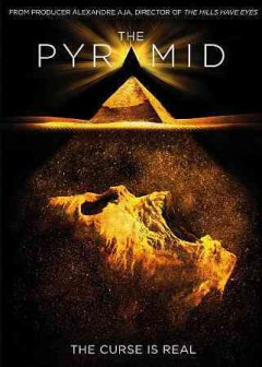 The pyramid /  Twentieth Century Fox presents ; written by Daniel Meersand & Nick Simon ; directed by Grégory Levasseur.