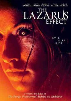 The Lazarus effect /  Relativity Media presents a Blumhouse/Mosaic production ; written by Luke Dawson and Jeremy Slater ; directed by David Gelb.