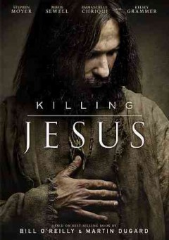 Killing Jesus /  National Geographic Channel and Scott Free Production ; written by Walon Green ; directed by Christopher Menaul.