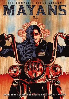 Mayans M.C. : the complete first season [4-disc set].