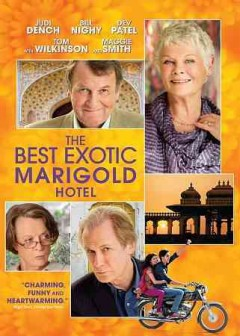 The best exotic Marigold Hotel /  Fox Searchlight Pictures presents ; in association with Participant Media and Imagenation Abu Dhabi ; a Blueprint Pictures production ; produced by Graham Broadbent, Pete Czernn ; screenplay, Ol Parker ; directed by John Madden.