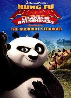 Kung Fu Panda, legends of awesomeness : The midnight stranger.
