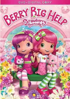 Strawberry Shortcake : Berry big help.