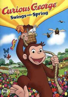 Curious George : Swings into Spring.