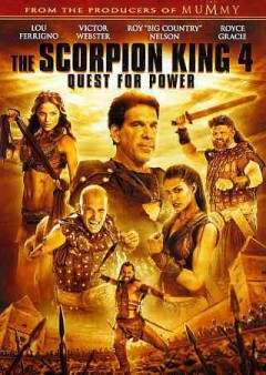 The scorpion king 4 : quest for power / Universal 1440 Entertainment presents ; written by Michael Weiss ; directed by Mike Elliott.