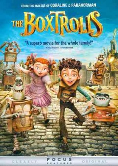 The Boxtrolls /  Laika Entertainment ; written by Irena Brignull and Adam Pava ; directed by Graham Annable and Anthony Stacchi.
