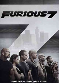 Furious 7 /  written by Chris Morgan ; directed by James Wan. - written by Chris Morgan ; directed by James Wan.