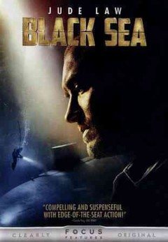 Black Sea /  Focus Features and Film4 present ; a Cowboy Films production ; produced by Charles Steel, Kevin MacDonald ; screenplay by Dennis Kelly ; directed by Kevin MacDonald.