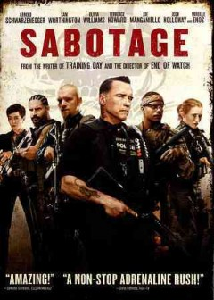 Sabotage /  Open Road Films presents ; written by Skip Woods and David Ayer ; directed by David Ayer.