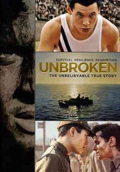 Unbroken /  Universal Pictures and Legendary Pictures present ; screenplay by Joel Coen & Ethan Coen and Richard LaGravenese and William Nicholson ; directed by Angelina Jolie.