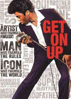 Get on up : the James Brown story / writers, Jez Butterworth, John-Henry Butterworth ; director, Tate Taylor.
