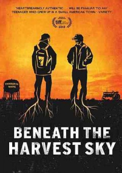 Beneath the harvest sky /  Tribeca Film presents ; a Sunny Side Up film ; written and directed by Aron Gauden & Gita Pullapilly.