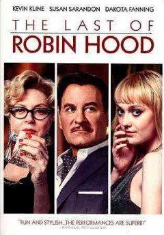 The last of Robin Hood /  Lifetime Films presents ; a Killer Films and Big Indie production ; produced by Declan Baldwin, Maggie Malina, Pamela Koffler, Christine Vachon ; written and directed by Richard Glatzer and Wash Westmoreland.