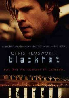 Blackhat /  Legendary Pictures and Universal Pictures present ; written by Morgan Davis Foehl ; directed by Michael Mann.