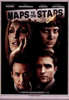 Maps to the stars /  Focus World presents ; produced by Martin Katz, Said Ben Said, Michel Merkt ; written by Bruce Wagner ; directed by David Cronenberg.