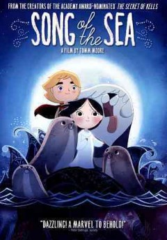 Song of the sea /  directed by Tomm Moore.