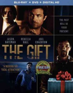 The gift /  produced by Jason Blum, Rebecca Yeldham, Joel Edgerton ; written and directed by Joel Edgerton. - produced by Jason Blum, Rebecca Yeldham, Joel Edgerton ; written and directed by Joel Edgerton.