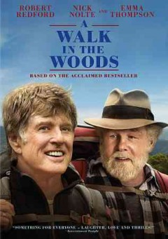 A walk in the woods /  Broad Green Pictures presents ; a Route One Films presentation ; screenplay by Rick Kerb and Bill Holderman ; produced by Robert Redford, Bill Holderman, Chip Diggins ; directed by Ken Kwapis.