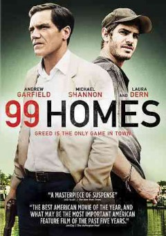 99 homes /  director, Ramin Bahrani. - director, Ramin Bahrani.