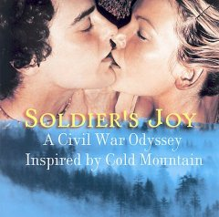 Soldier's joy : a Civil War odyssey inspired by Cold Mountain.