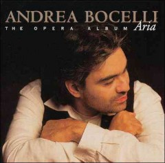 Aria : the opera album / Andrea Bocelli.