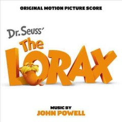 The Lorax : original motion picture score / music by John Powell. - music by John Powell.