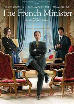 The French minister /  directed by Bertrand Tavernier.