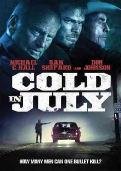 Cold in July /  IFC Films and BSM Studio present a Belladonna production ; produced by Linda Moran [and three others] ; written by Nick Damici & Jim Mickle ; directed by Jim Mickle.