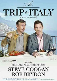 The trip to Italy /  produced by Andrew Eaton, Melissa Parmenter ; directed by Michael Winterbottom.