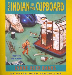 The Indian in the cupboard - Lynne Reid Banks.