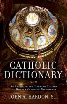 Catholic dictionary : an abridged and updated edition of Modern Catholic dictionary