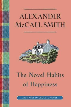 The Novel Habits Of Happiness / Alexander McCall Smith - Alexander McCall Smith