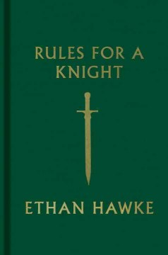 Rules For A Knight / Ethan Hawke - Ethan Hawke