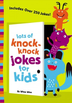 Lots of knock-knock jokes for kids /  by Whee Winn. - by Whee Winn.